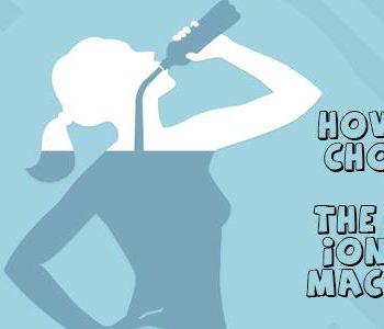 Làm thế nào để chọn được máy lọc nước ion kiềm nào tốt nhất?